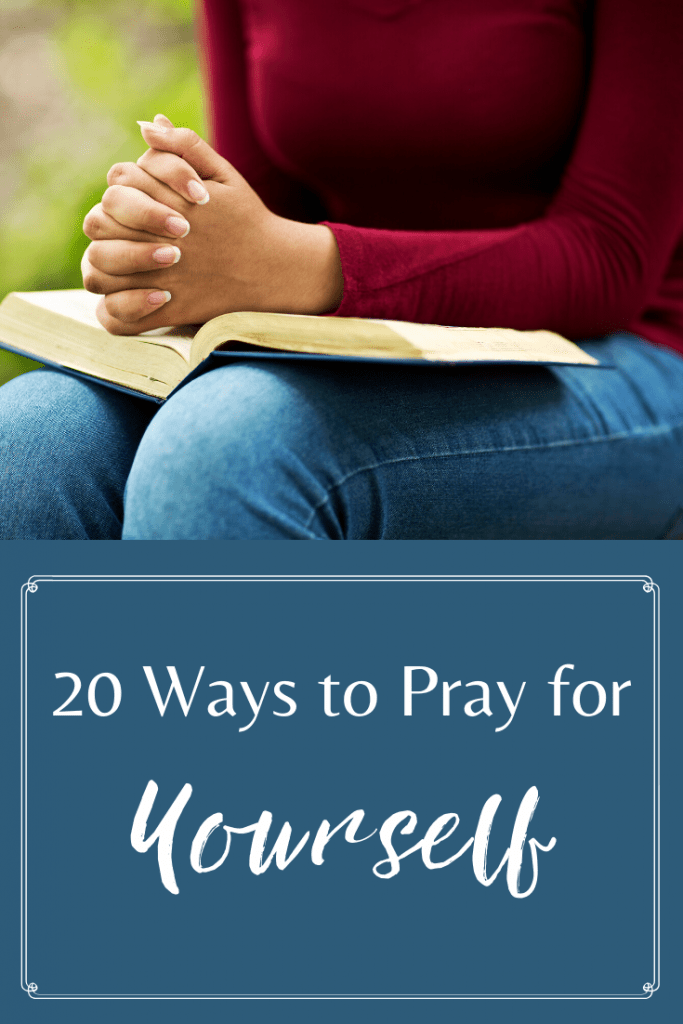 Biblical ways to pray for yourself