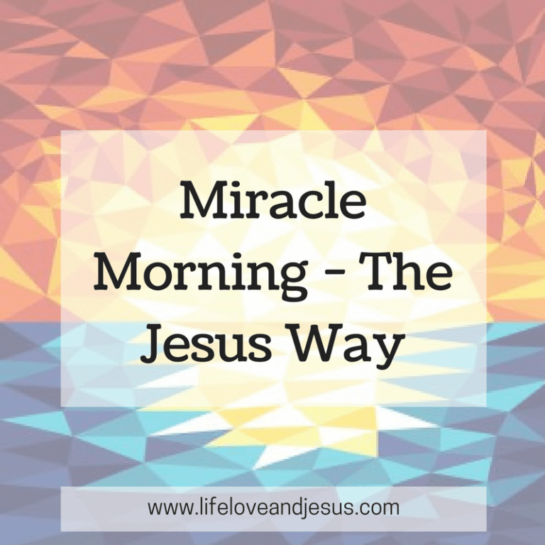 Miracle Morning – The Jesus Way
