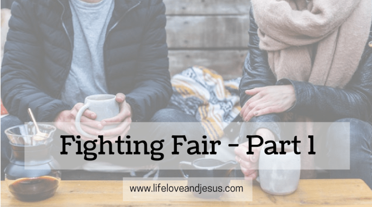 Fighting Fair in Marriage – Part 1