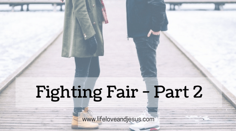 Fighting Fair in Marriage – Part 2