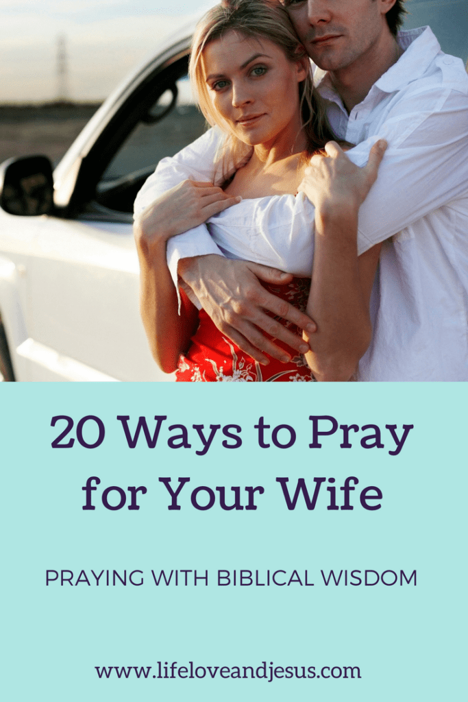 20 ways to pray for your wife