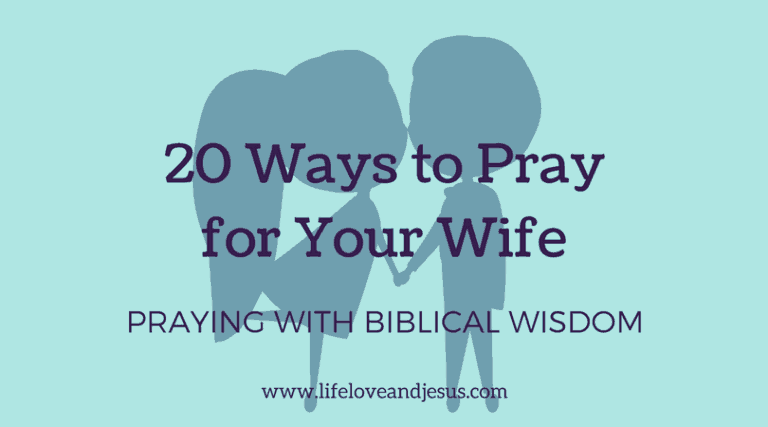 20 Ways to Pray for Your Wife | Pray With Biblical Insight