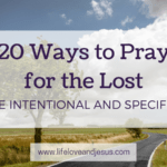 "20 Ways to Pray for the Lost | Pray Beyond ""Save Them"""
