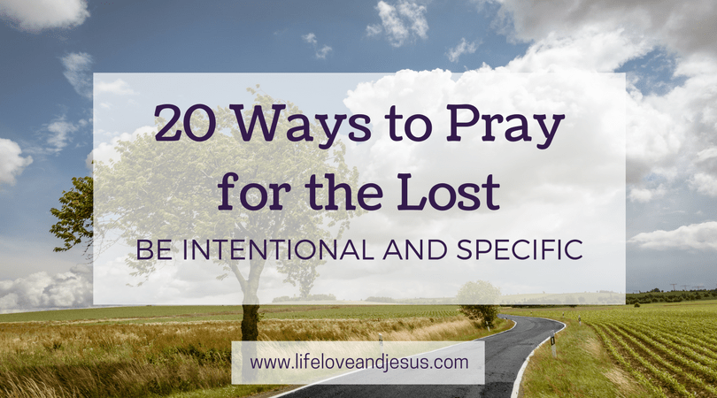20 Ways to pray for the lost