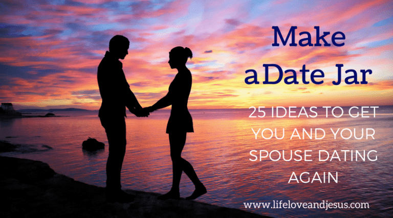 Make a Date Jar | 25 Ideas to Get You and Your Spouse Dating Again