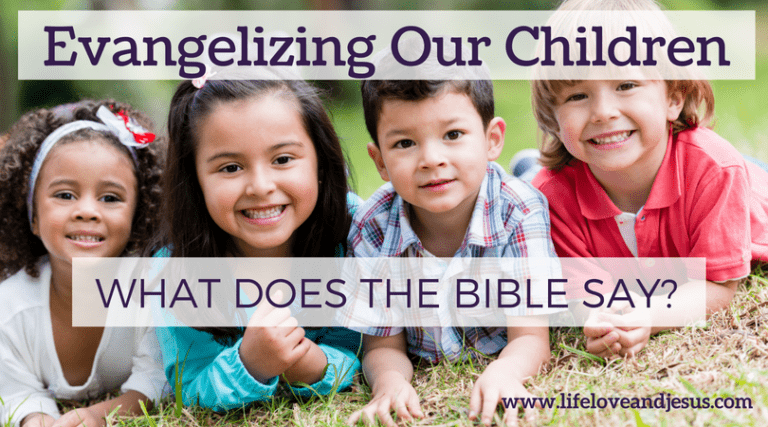 Evangelizing Our Children | What the Bible Says