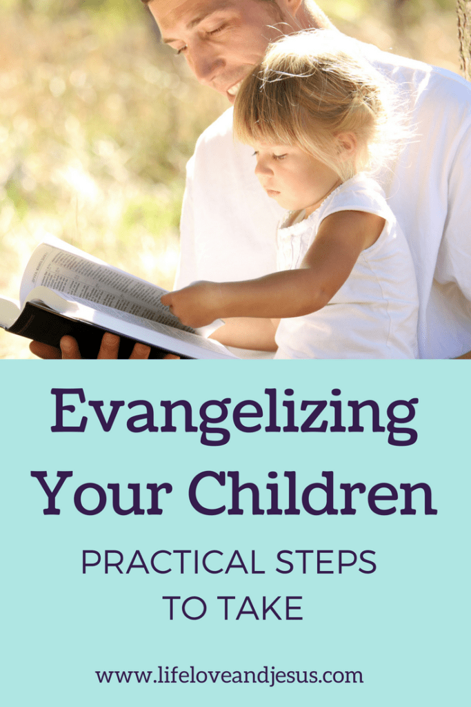 evangelizing your children - practical steps