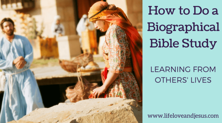 How To Do a Biographical Bible Study | Learning From Others' Lives