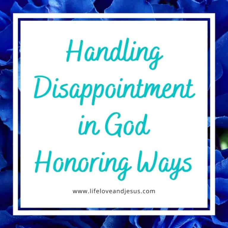 Learn to Handle Disappointment in God-Honoring Ways