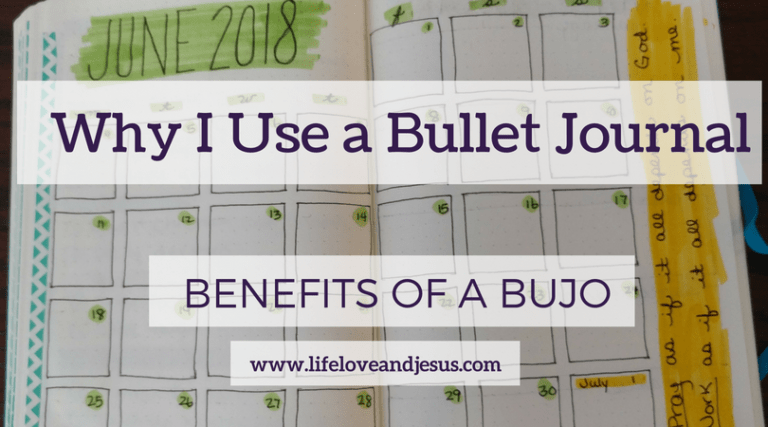 Why I Use a Bullet Journal | The Benefits of the Bujo