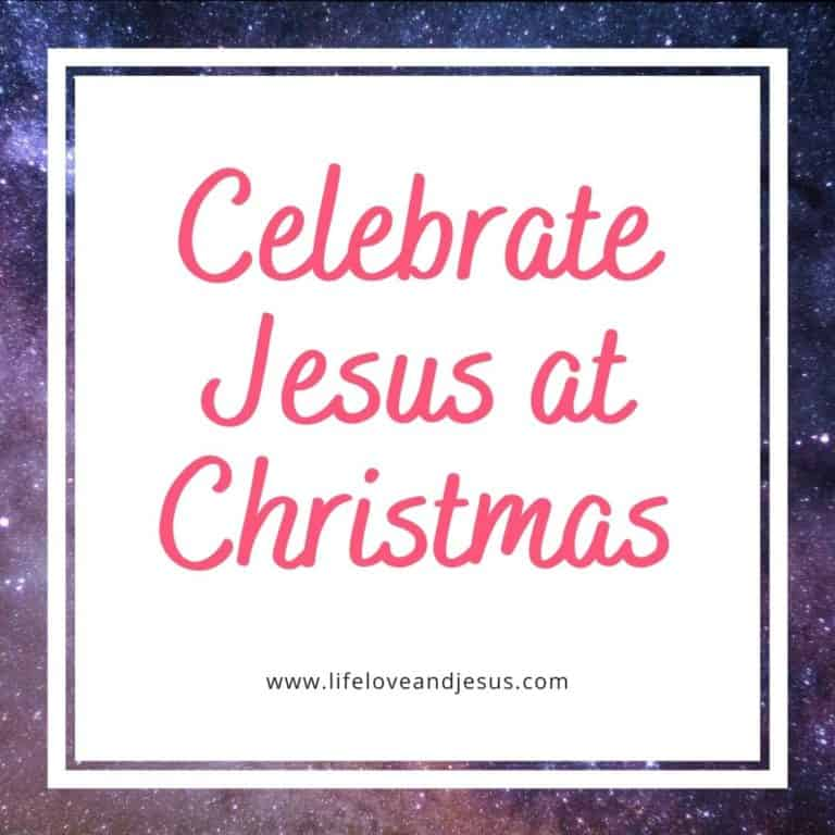 Celebrate Jesus at Christmas | 15 Ideas to Try