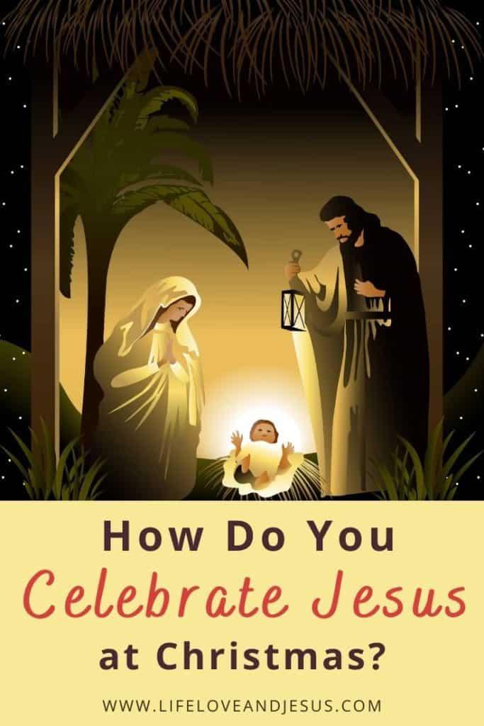 celebrate Jesus nativity