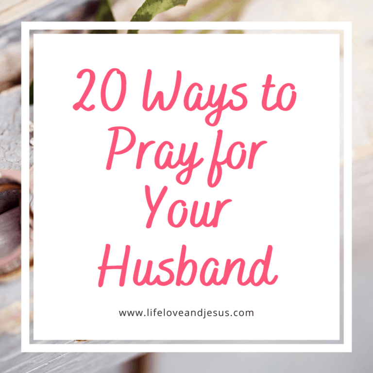 20 Ways to Pray for Your Husband