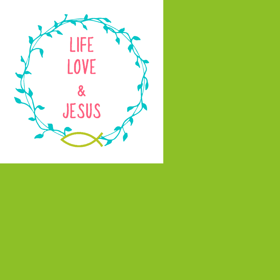 Life, Love, and Jesus