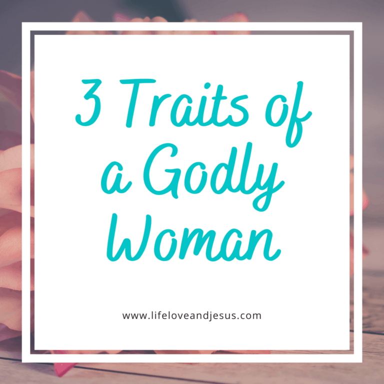 3 traits of a godly woman