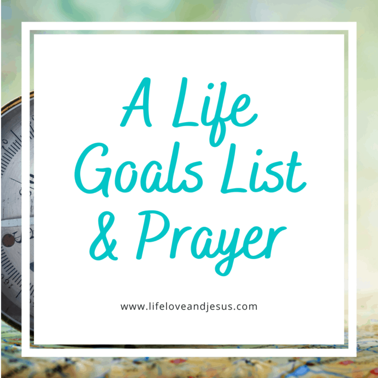 A Life Goals List & Prayer