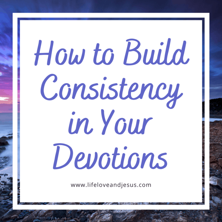 Building Consistency in Your Devotions