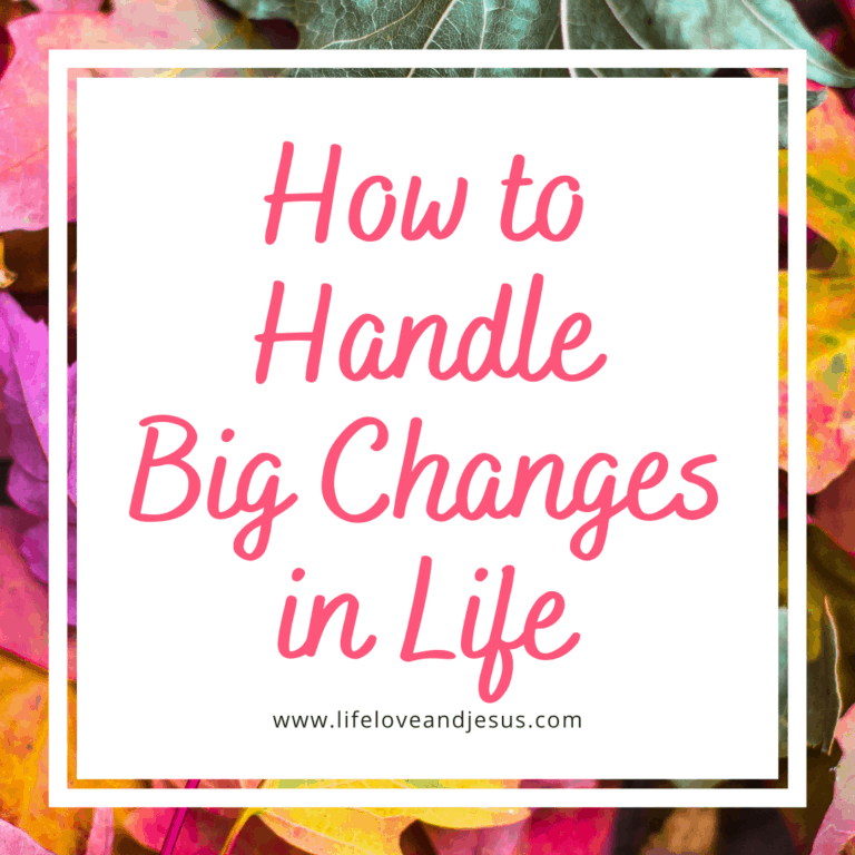How to Handle Big Changes in Life