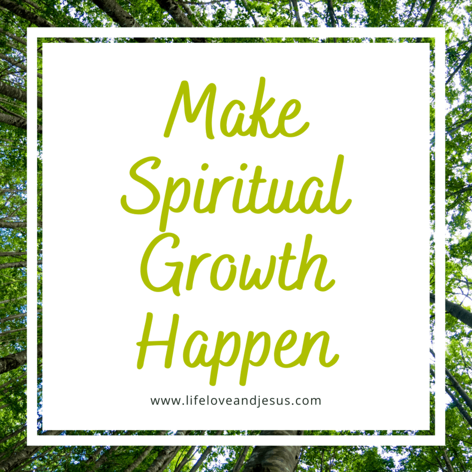 make spiritual growth happen