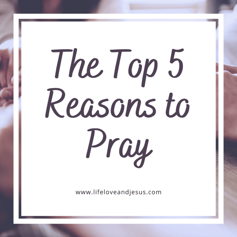 Top 5 Reasons You Should Pray
