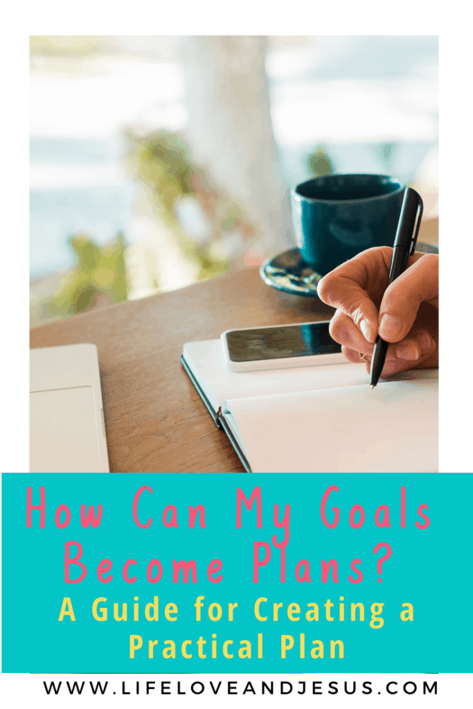 Turning your goals into plans