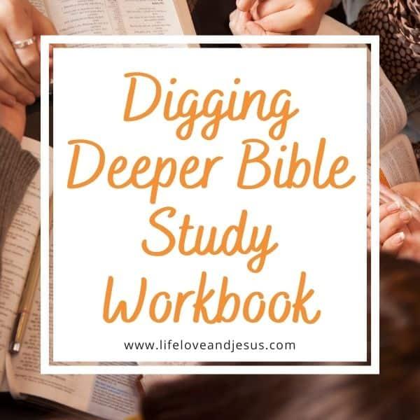 digging deeper bible study workbook