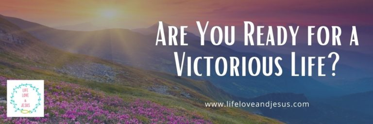 ready for a victorious life
