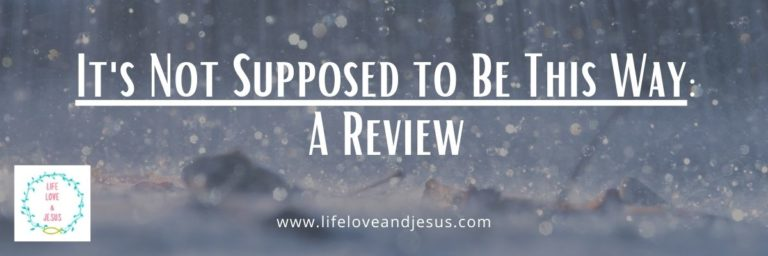 It's Not Supposed to Be This Way – A Book Review