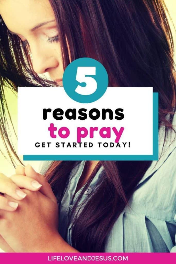 5 Reasons to Pray