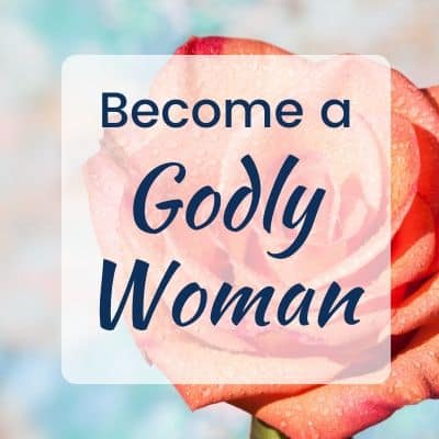 become a godly woman