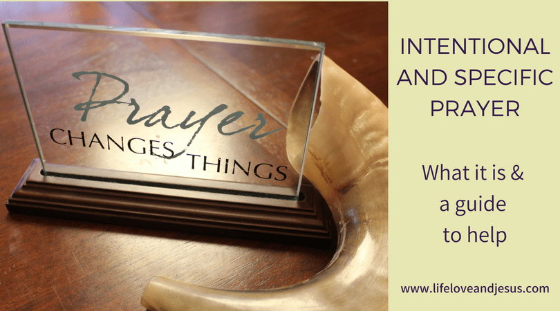 intentional and specific prayer