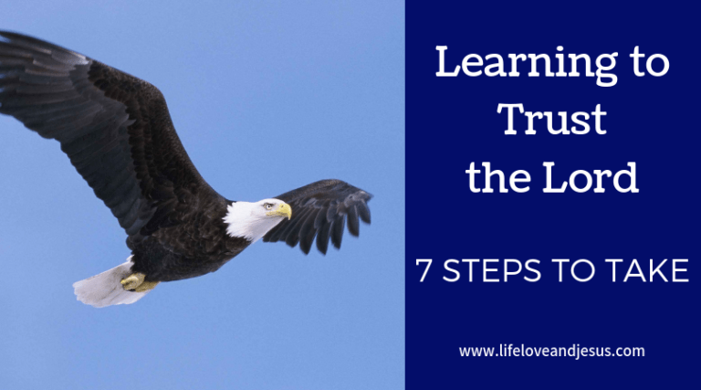 7 Steps to Actively Trust the LORD