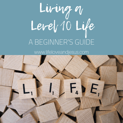 living a level 10 life