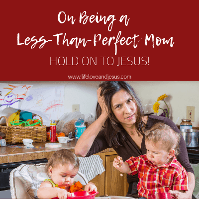being a less than perfect mom