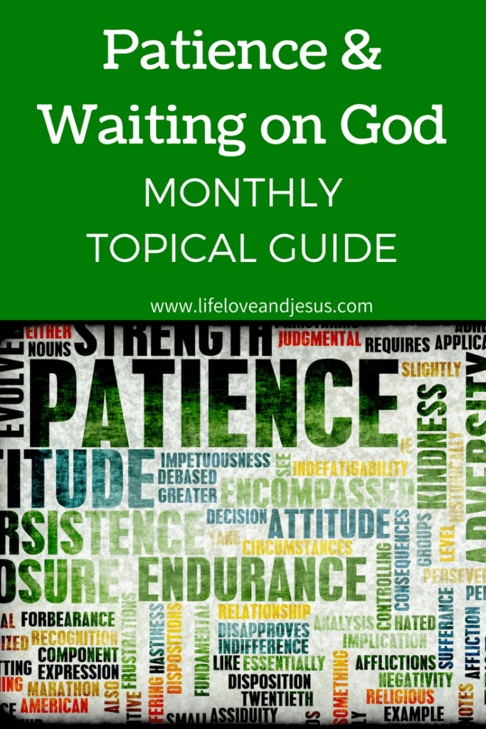 Patience and Waiting on God | Topic of the Month - Life, Love, and Jesus