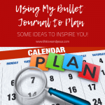 how I use my bullet journal to plan