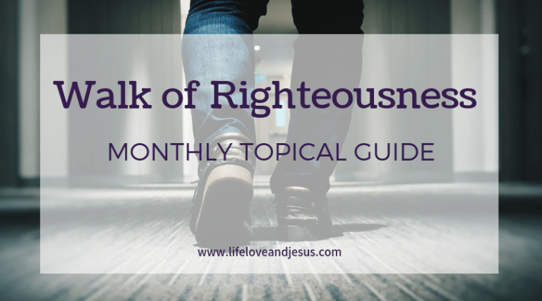 The Walk of Righteousness | Monthly Topic Guide