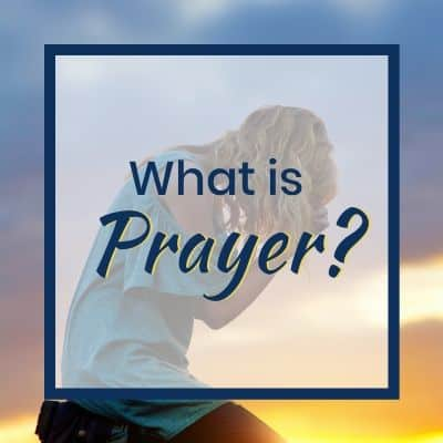 What is Prayer in the Bible?